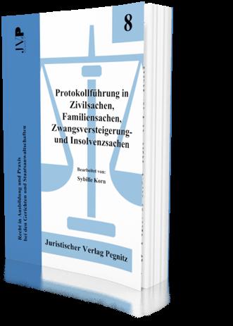 Protokollführung in Zivilsachen, Familiensachen, Zwangsversteigerungs- und Insolvenzsachen